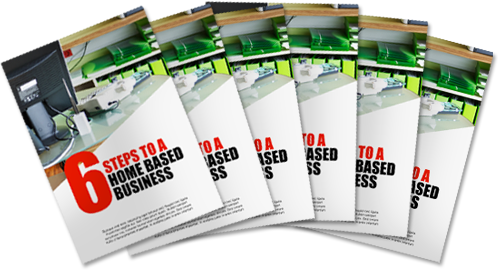 6 Steps To A Home Based Business